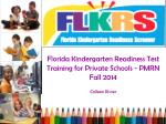 Florida Kindergarten Readiness Test Training for Private Schools - PMRN Fall 2014