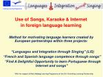 Use of Songs, Karaoke & Internet  in foreign language learning