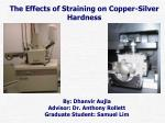 The Effects of Straining on Copper-Silver  Hardness