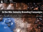 In the Mix: Industry Branding Campaigns