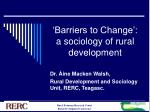 'Barriers to Change':  a sociology of rural development