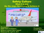 Safety Culture What it is and the Six steps Necessary to Achieve it