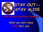 STAY OUT-- STAY ALIVE