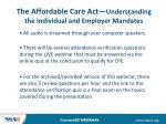The Affordable Care Act— Understanding the Individual and Employer Mandates