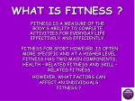 WHAT IS FITNESS ?
