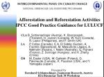 Afforestation and Reforestation Activities IPCC Good Practice Guidance for LULUCF