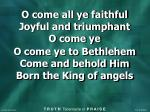O come all ye faithful Joyful and triumphant O come ye