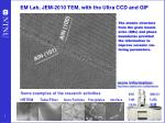 EM Lab, JEM-2010 TEM, with the Ultra CCD and GIF