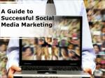 A Guide to Successful Social Media Marketing