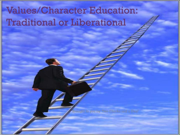 values character education traditional or liberational n.