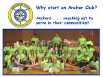 Why start an Anchor Club? Anchors . . . reaching out to serve in their communities!!