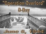 """""""Operation Overlord"""" D-Day"""