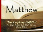 The Prophesy Fulfilled The King's Wedding & the King's Warning – Chapter 22 & 23