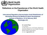 Reflections on the Experiences of the World Health Organization