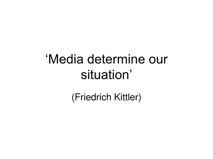 media determine our situation n.