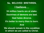 So,  BELOVED  BRETHREN, I believe… 54 million hearts are at stake. Doctrines of demons are bad.
