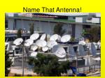 Name That Antenna!
