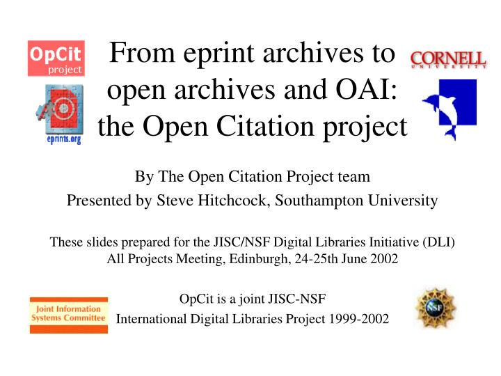 from eprint archives to open archives and oai the open citation project n.