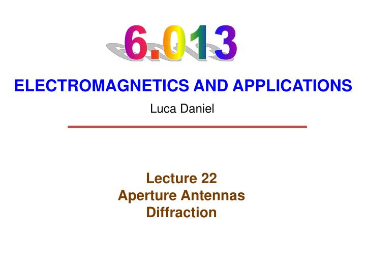 lecture 22 aperture antennas diffraction n.