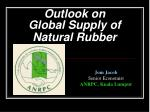 Outlook on  Global Supply of  Natural Rubber