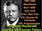 Theodore Roosevelt and the US Foreign Policy