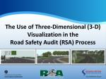The Use of Three-Dimensional (3-D) Visualization in the Road Safety Audit (RSA) Process