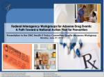 Federal Interagency Workgroups for Adverse Drug Events