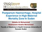 Postpartum  Haemorrhage , Hospital Experience in High Maternal Mortality Zone In Sudan