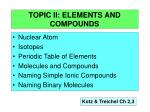 TOPIC II: ELEMENTS AND COMPOUNDS