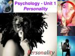 Psychology - Unit 1 Personality
