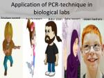 Application of PCR-technique in biological labs