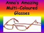 Anna's Amazing Multi-Coloured Glasses
