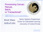 Provisioning Canvas: Manual, Batch, or Transactional?