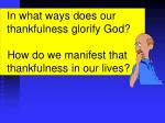 In what ways does our thankfulness glorify God?