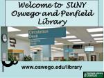 Welcome to SUNY Oswego and Penfield Library