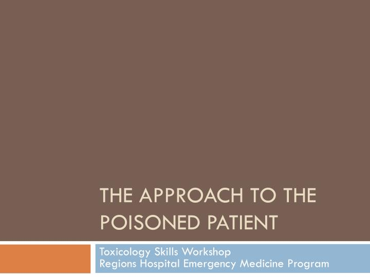 the approach to the poisoned patient n.