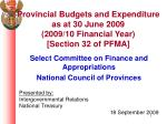 Select Committee on Finance and Appropriations National Council of Provinces Presented by: