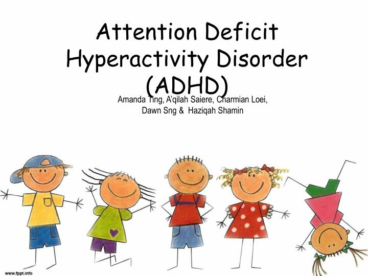 Attention Deficithyperactivity Disorder >> Ppt Attention Deficit Hyperactivity Disorder Adhd Powerpoint