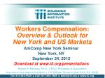 Workers Compensation: Overview & Outlook for  New York and US Markets