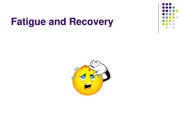 fatigue and recovery n.