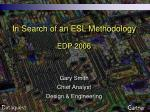In Search of an ESL Methodology  EDP 2006