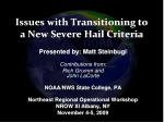 Issues with Transitioning to a New Severe Hail Criteria