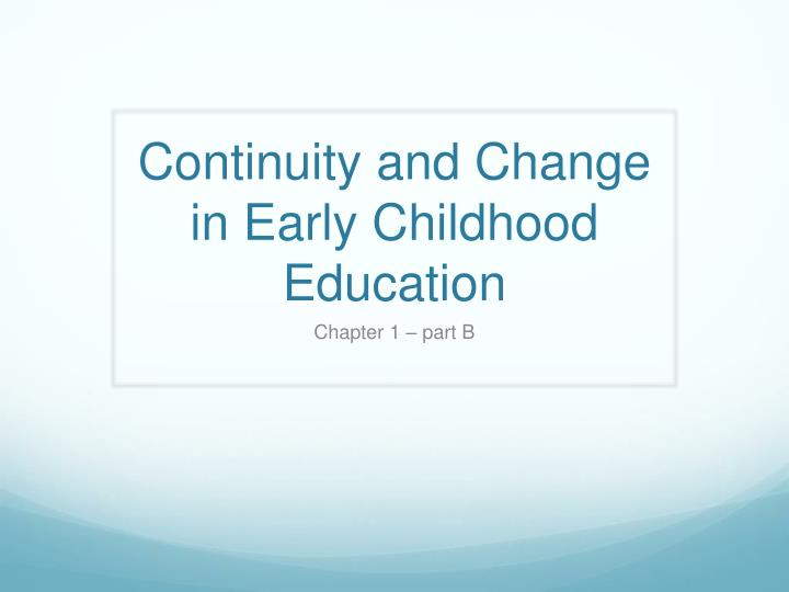 continuity and change in early childhood education n.