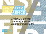 UC TAP and UC TAG: Continuing Efforts to Enhance Transfer to UC