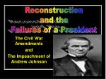 The Civil War Amendments and The Impeachment of Andrew Johnson