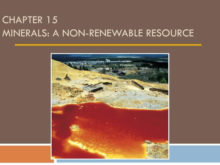 chapter 15 minerals a non renewable resource n.