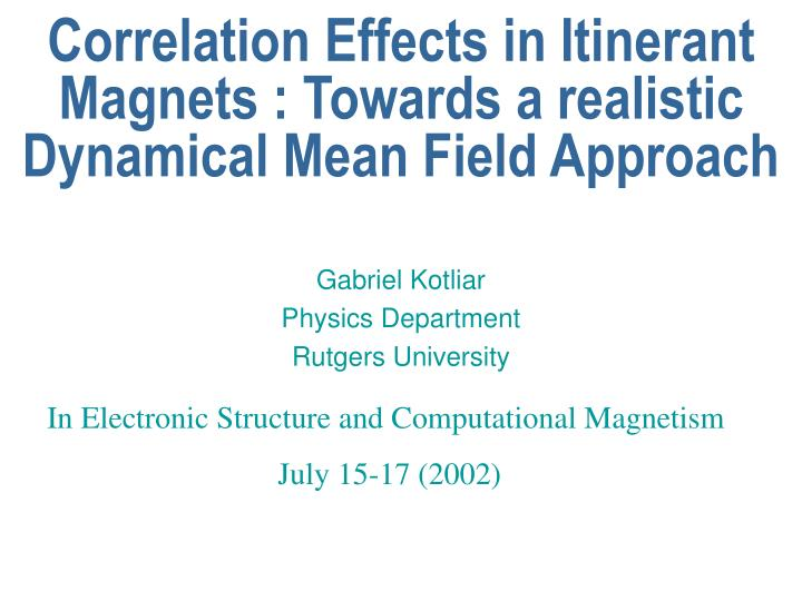 correlation effects in itinerant magnets towards a realistic dynamical mean field approach n.