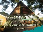 Mulanje Mission Hospital in 2012 –  the year of renewable power