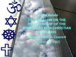 Nostra Aetate DECLARATION ON THE RELATIONSHIP OF THE CHURCH TO NON-CHRISTIAN RELIGIONS