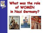 What was the role of WOMEN in Nazi Germany?